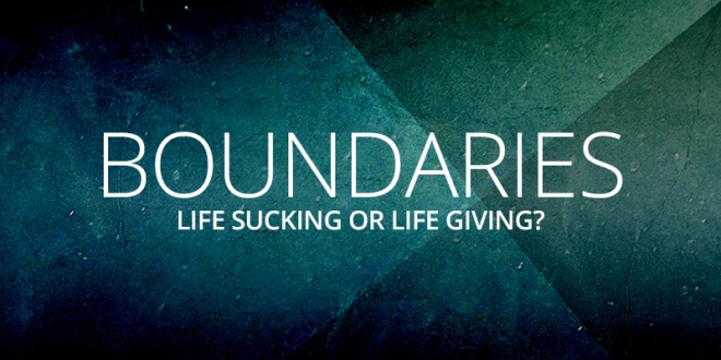Boundaries: Life Sucking, …or Life Giving?